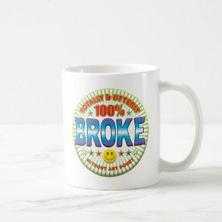 Broke Totaly Coffee Mug