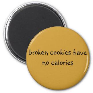 broken cookies have no calories magnets