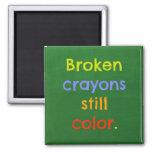 Broken crayons still colour - Parenting