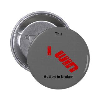 Broken I Win button