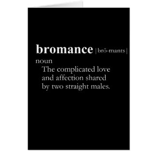 BROMANCE (definition) Greeting Card