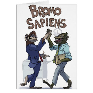 Bromo Sapiens (At the Office) Greeting Card