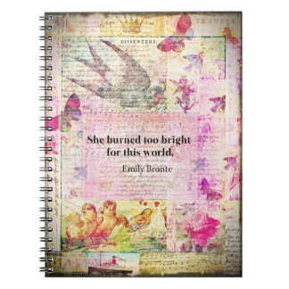 BRONTE QUOTE She burned too bright for this world Notebook