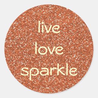 Bronze glitter Live Love Sparkle Classic Round Sticker