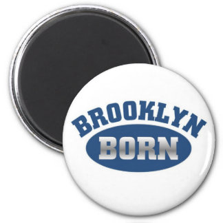 Brooklyn Born Magnet