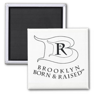 BROOKLYN BORN & RAISED LOGO MAGNET