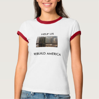brooklyn-bridge-buff, HELP US REBUILD AMERICA T-Shirt