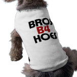 Bros B4 Hoes Sleeveless Dog Shirt