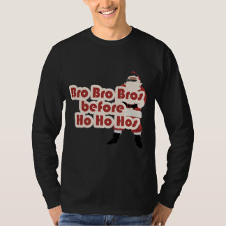 Bros before Ho Ho Hoes for Santa Clause T-shirt