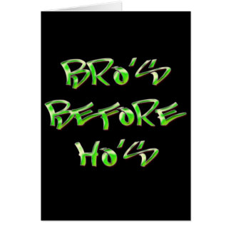 Bro's Before Ho's Greeting Card