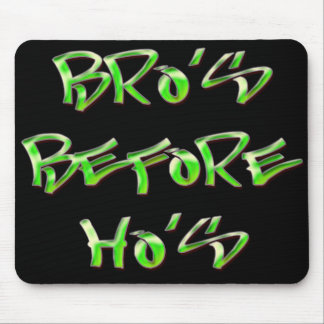 Bro's Before Ho's Mouse Pad