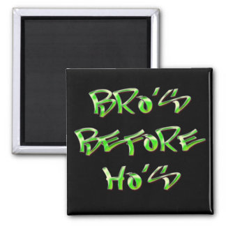 Bro's Before Ho's Refrigerator Magnets