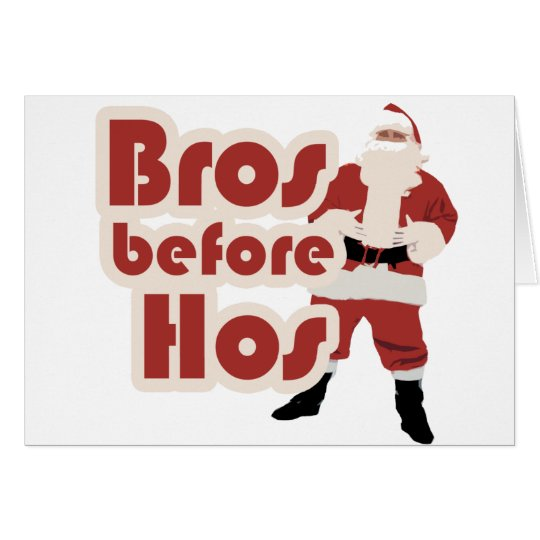 Bros Before Hos Santa Card