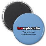 BROSEPH STALIN FRIDGE MAGNET