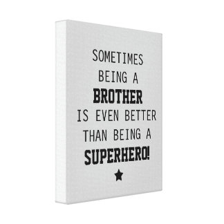 Brother Better than Superhero Canvas