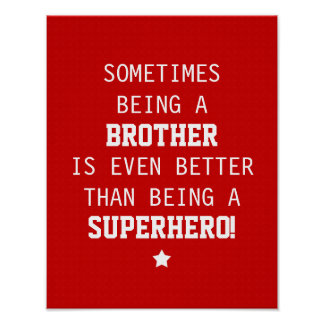 Brother Better than Superhero Print