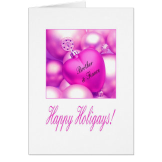 Brother & Fiance - Pink Happy Holigays Card