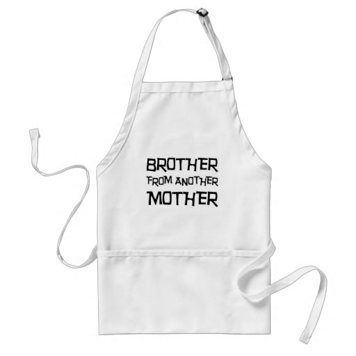 Brother From Another Mother Aprons