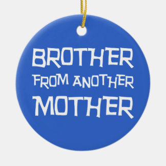 Brother From Another Mother Christmas Ornament