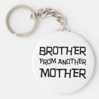Brother From Another Mother Key Ring