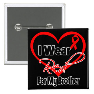 Brother - I Wear a Red Heart Ribbon Buttons