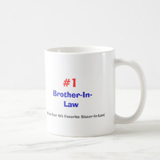 Brother-In-Law, (From Your 4th Favorite Sister-... Basic White Mug