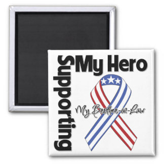 Brother-in-Law - Military Supporting My Hero Fridge Magnets