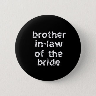 Brother In-Law of the Bride 6 Cm Round Badge