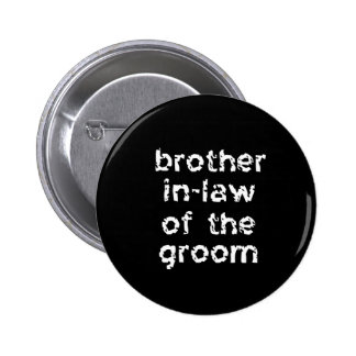 Brother In-Law of the Groom 6 Cm Round Badge