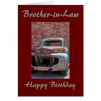 Brother-in-Law Rusty Truck Birthday Greeting Card