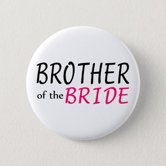 Brother Of The Bride 6 Cm Round Badge
