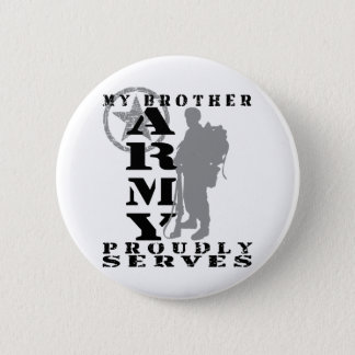 Brother Proudly Serves - ARMY 6 Cm Round Badge