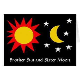 BROTHER SUN and SISTER MOON Greeting Card