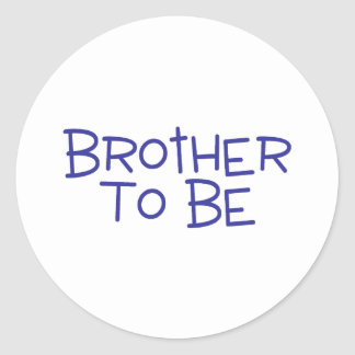 Brother To Be Round Sticker