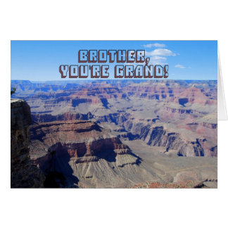 Brother, You're Grand! Grand Canyon Birthday Card