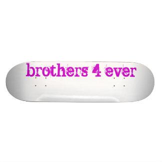 brothers 4 ever custom skate board
