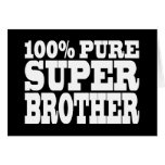 Brothers Birthday Parties 100% Pure Super Brother Greeting Card