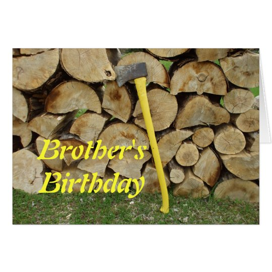 Brother's Birthday-yellow axe and wood-pile Card