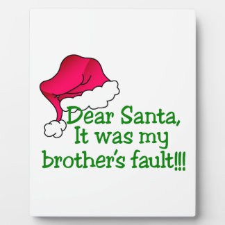 Brother's Fault!!! Display Plaque