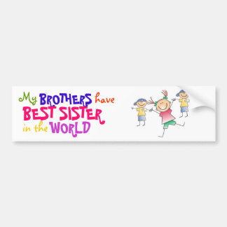 Brothers have Best Sister Bumper Sticker