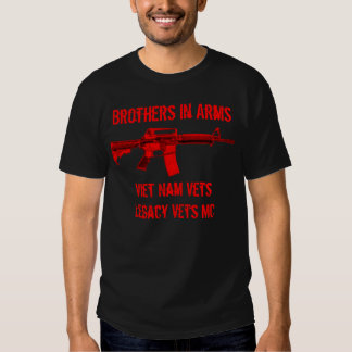 Brothers In Arms Viet Nam Vets/Legacy Vets Shirt