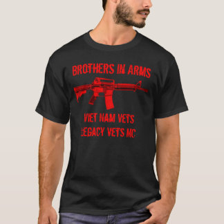 Brothers In Arms Viet Nam Vets/Legacy Vets T-Shirt