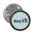 Brown & Blue Moustache Mummy To Be Button