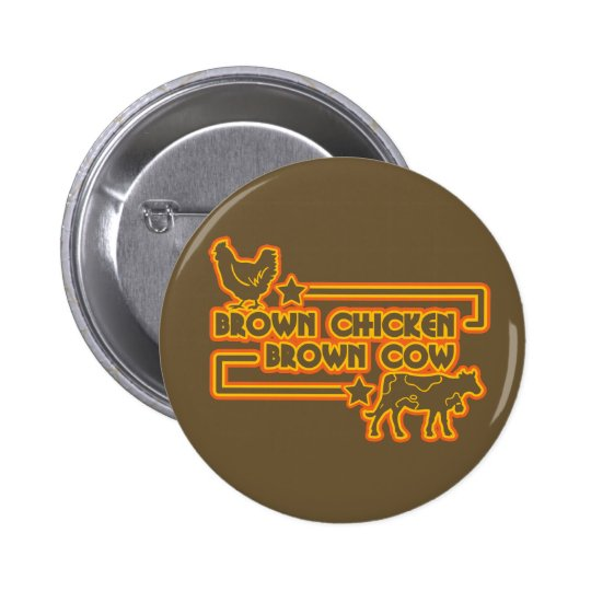 Brown Chicken Brown Cow 6 Cm Round Badge