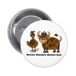 Brown Chicken Brown Cow - Button
