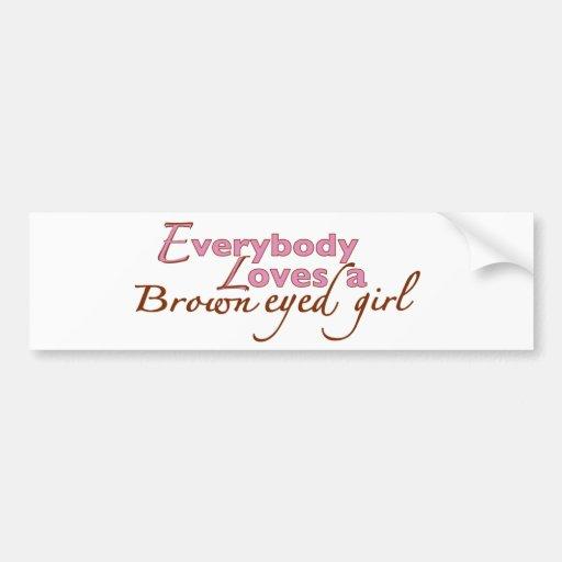 Brown Eyed Girl Bumper Sticker