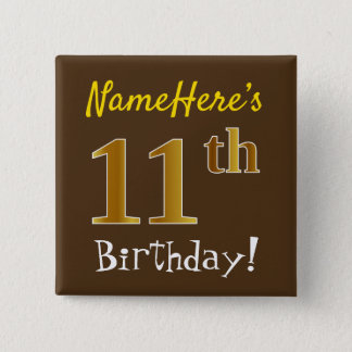 Brown, Faux Gold 11th Birthday, With Custom Name 15 Cm Square Badge