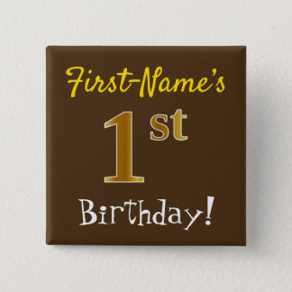 Brown, Faux Gold 1st Birthday, With Custom Name 15 Cm Square Badge