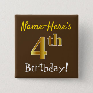 Brown, Faux Gold 4th Birthday, With Custom Name 15 Cm Square Badge