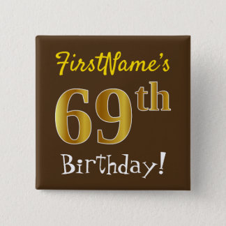 Brown, Faux Gold 69th Birthday, With Custom Name 15 Cm Square Badge